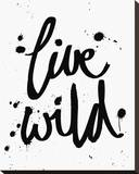 Live Wild Stretched Canvas Print by Sasha Blake