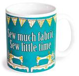 Sew Much Fabric Mug Taza