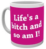 Life's A Bitch Mug Taza