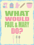 What Would Paul & Mary Do Blechschild