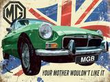 MGB - Your Mother Wouldn't Like It Blikkskilt