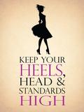 Keep your heels, head & standards high Targa di latta