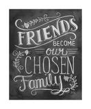 Friends Become Our Chosen Family Lámina giclée por  L.A. Pop Art