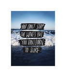 You Can't Stop The Waves, But You Can Learn To Surf Lámina giclée por Leah Flores