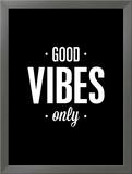 Good Vibes Only Prints by Brett Wilson