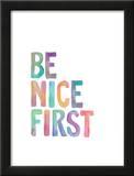 Be Nice First Prints by Brett Wilson