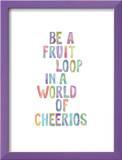 Be A Fruit Loop Prints by Brett Wilson