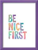 Be Nice First Poster by Brett Wilson