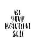Be Your Beautiful Self Posters van Brett Wilson