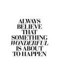 Always Believe That Something Wonderful is About to Happen 2 Arte di Brett Wilson
