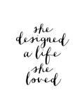 She Designed a Life She Loved Láminas por Brett Wilson