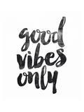 Good Vibes Only Poster von Brett Wilson