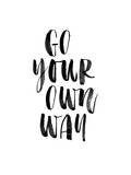 Go Your Own Way Stampe di Brett Wilson