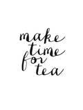 Make Time For Tea Kunstdruck von Brett Wilson