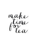 Make Time For Tea Poster di Brett Wilson