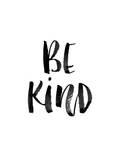Be Kind Láminas por Brett Wilson