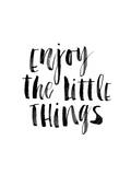 Enjoy the Little Things Poster di Brett Wilson