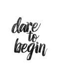 Dare to Begin Lámina por Brett Wilson