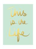 This Is the Life Mint Gold Kunstdrucke von Linda Woods