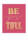 Be You Tiful Poster van Jo Moulton