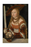 Judith with the Head of Holofernes, Ca 1530 Giclee Print by Lucas Cranach the Elder