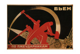 We Smite the Lazy Workers, 1931 Giclee Print
