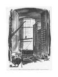 """""""It's a sad state of affairs when Lever House begins to seem like a warm o…"""" - New Yorker Cartoon Premium Giclee Print by Robert Weber"""