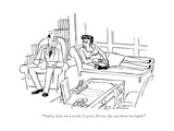 """You've done me a world of good, Doctor, but you know too much."" - New Yorker Cartoon Impressão giclée premium por Mischa Richter"