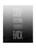 Stop Holding Yourself Back Stampa giclée premium