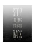 Stop Holding Yourself Back Lámina giclée prémium