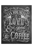 All You Need Is Love & A Good Cup Of Coffee Póster