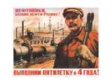 Oil Industry Workers, More Oil for Motherland! Let's Carry Out the Five Year Plan in 4 Years! Giclee Print by Pyotr Alexandrovich Krivonogov