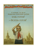 Be Ready to Support the Deeds of the Communist Party! - Always Ready! Giclee Print by Mikhail Isaakovich Eltsufen