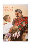 Thanks to Beloved Stalin for Our Happy Childhood! Giclee Print by Nina Nikolayevna Vatolina