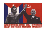 Long Live Everlasting, Indestructible Friendship Between Cuba and the Soviet Union Giclee Print by Yuri Vladimirovich Kershin