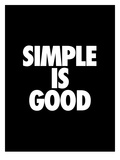 Simple is Good Láminas por Brett Wilson