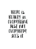 There Is Beauty In Everything Watercolor Posters van Brett Wilson