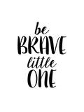 Be Brave Little One Stampe di Brett Wilson