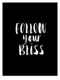 Follow Your Bliss BLK Póster por Brett Wilson