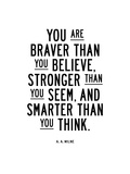 You Are Braver Than You Believe Poster por Brett Wilson