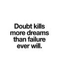 Doubt Kills More Dreams Posters par Brett Wilson