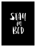 Stay In Bed BLK Posters af Brett Wilson