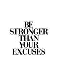 Be Stronger Than Your Excuses Pósters por Brett Wilson