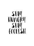 Stay Hungry Stay Foolish Arte por Brett Wilson