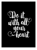 Do It With All Your Heart BLK Poster di Brett Wilson