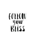 Follow Your Bliss Láminas por Brett Wilson