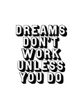 Dreams Dont Work Unless You Do Láminas por Brett Wilson