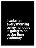 I Wake Up Every Morning Stampe di Brett Wilson