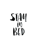 Stay In Bed Posters af Brett Wilson