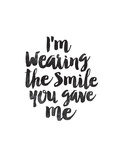 Im Wearing the Smile You Gave Me Giclee Print by Brett Wilson